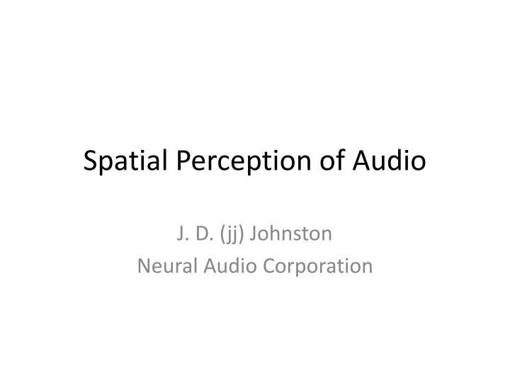 Spatial Perception of Audio