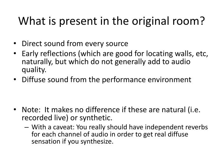 What is present in the original room?