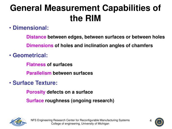 General Measurement Capabilities of the RIM