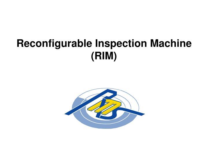 Reconfigurable Inspection Machine