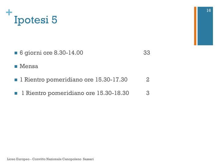 Ipotesi 5