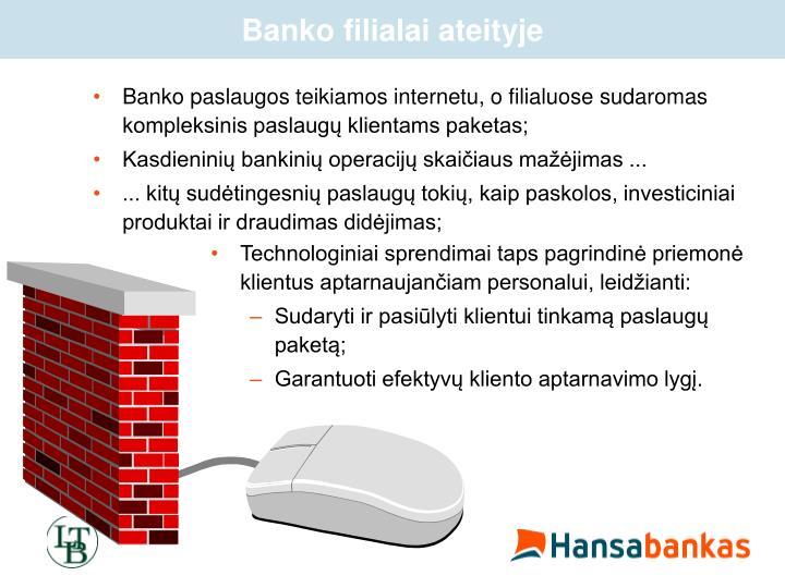 Banko filialai ateityje