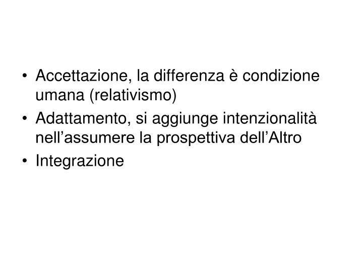 Accettazione, la differenza è condizione umana (relativismo)