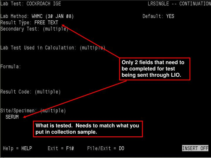 Only 2 fields that need to be completed for test being sent through LIO.