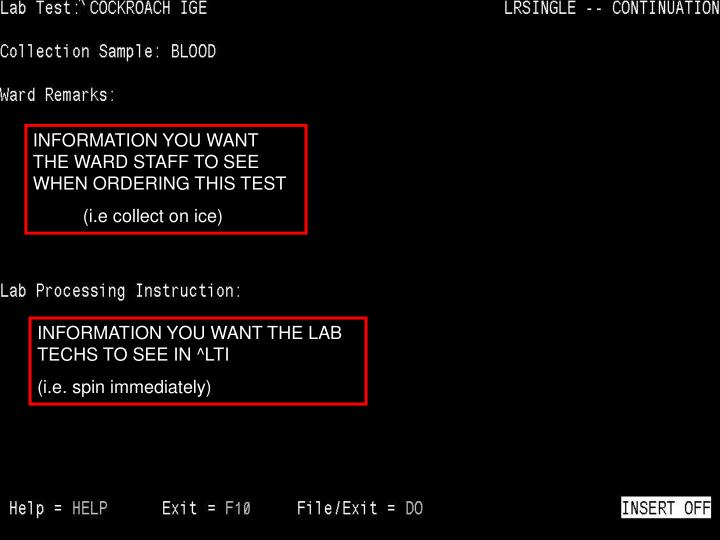 INFORMATION YOU WANT THE WARD STAFF TO SEE WHEN ORDERING THIS TEST