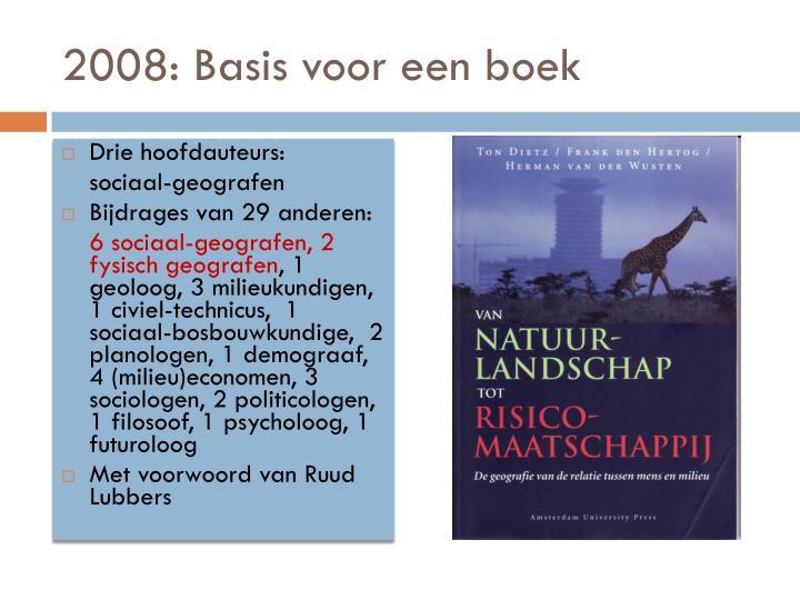 2008: Basis voor een boek