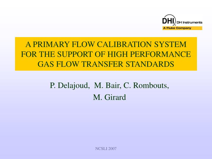 A primary flow calibration system for the support of high performance gas flow transfer standards