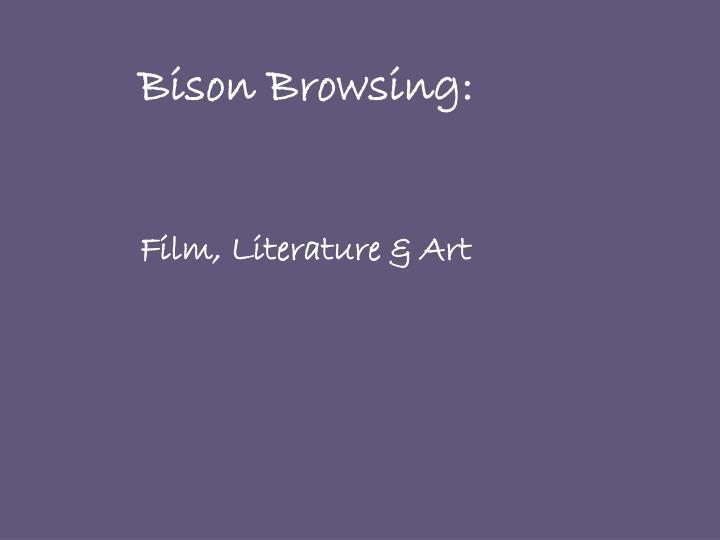 Bison Browsing: