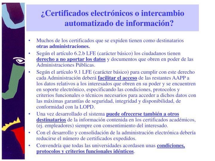 ¿Certificados electrónicos o intercambio automatizado de información?