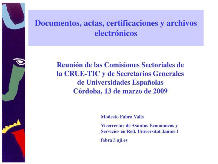 Documentos, actas, certificaciones y archivos electrónicos
