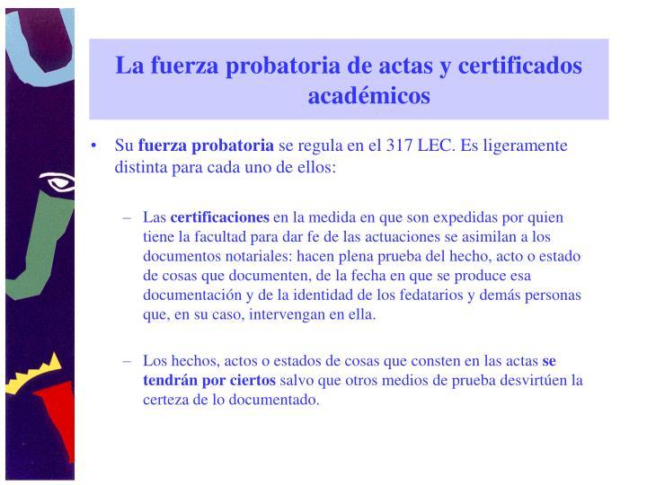 La fuerza probatoria de actas y certificados académicos