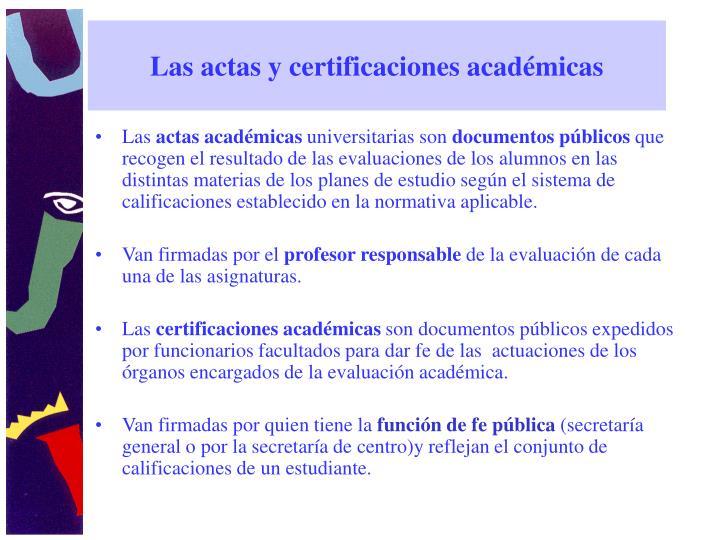 Las actas y certificaciones académicas