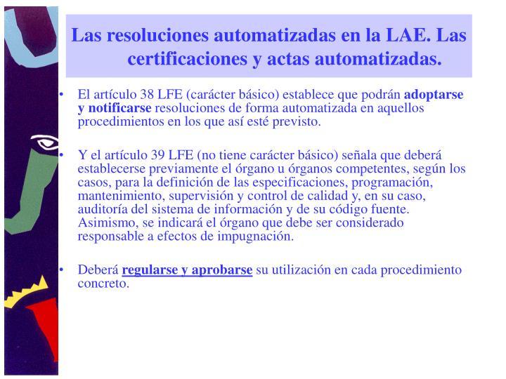 Las resoluciones automatizadas en la LAE. Las certificaciones y actas automatizadas.
