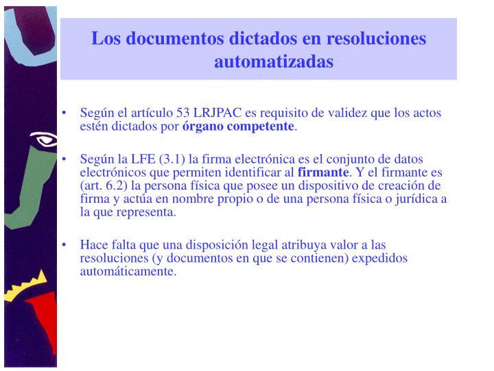 Los documentos dictados en resoluciones automatizadas