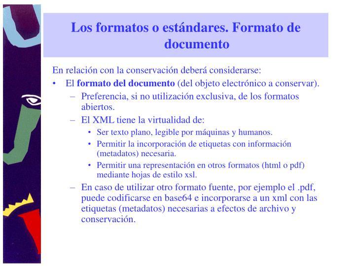 Los formatos o estándares. Formato de documento