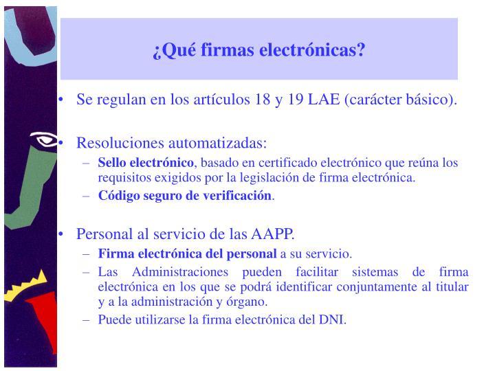 ¿Qué firmas electrónicas?