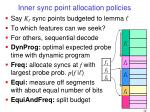 inner sync point allocation policies
