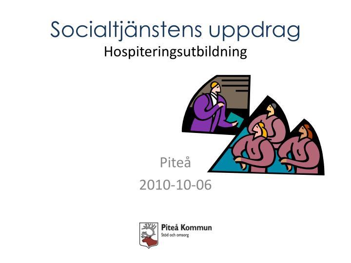 socialtj nstens uppdrag hospiteringsutbildning