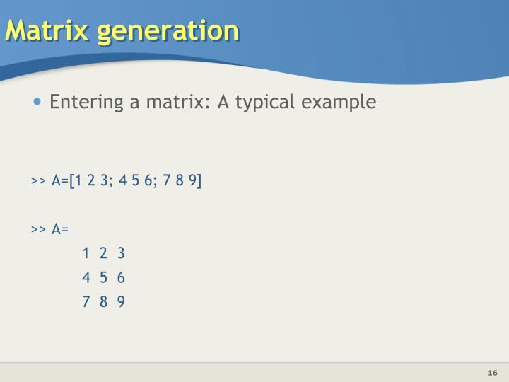 Matrix generation