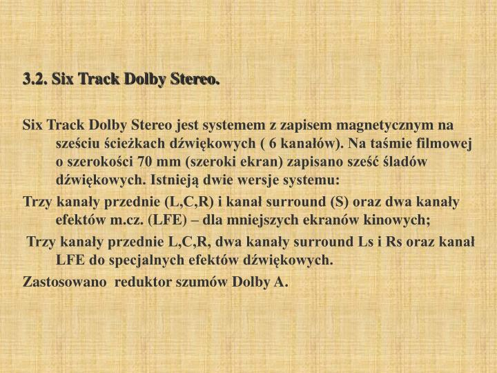 3.2. Six Track Dolby Stereo.