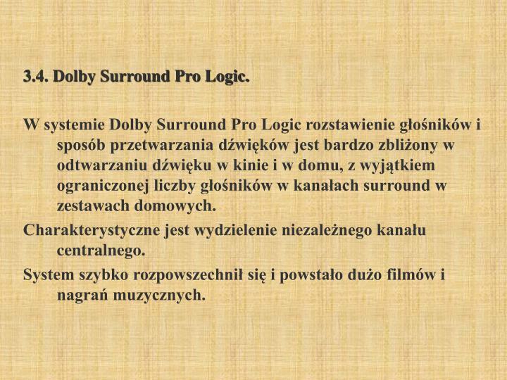 3.4. Dolby Surround Pro Logic.