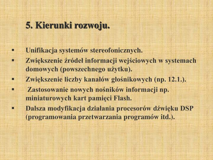 5. Kierunki rozwoju.