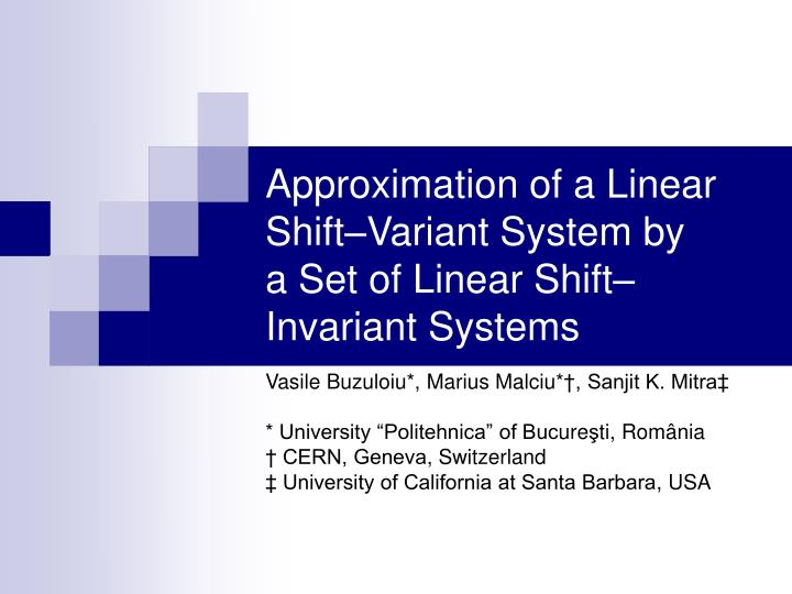 Approximation of a linear shift variant system by a set of linear shift invariant systems