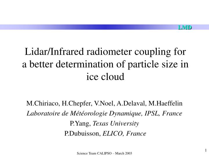Lidar/Infrared radiometer coupling for a better determination of particle size in ice cloud