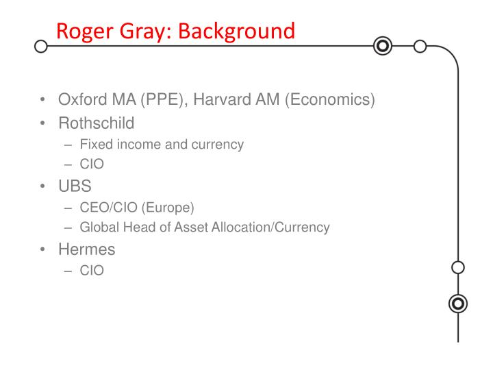 Roger Gray: Background