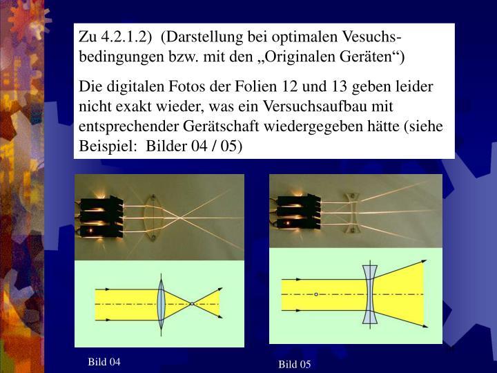 """Zu 4.2.1.2)  (Darstellung bei optimalen Vesuchs-bedingungen bzw. mit den """"Originalen Geräten"""")"""