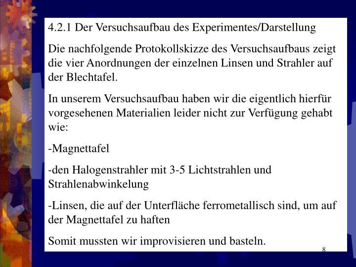 4.2.1 Der Versuchsaufbau des Experimentes/Darstellung