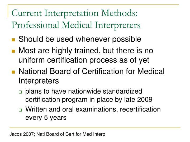 Current Interpretation Methods: Professional Medical Interpreters
