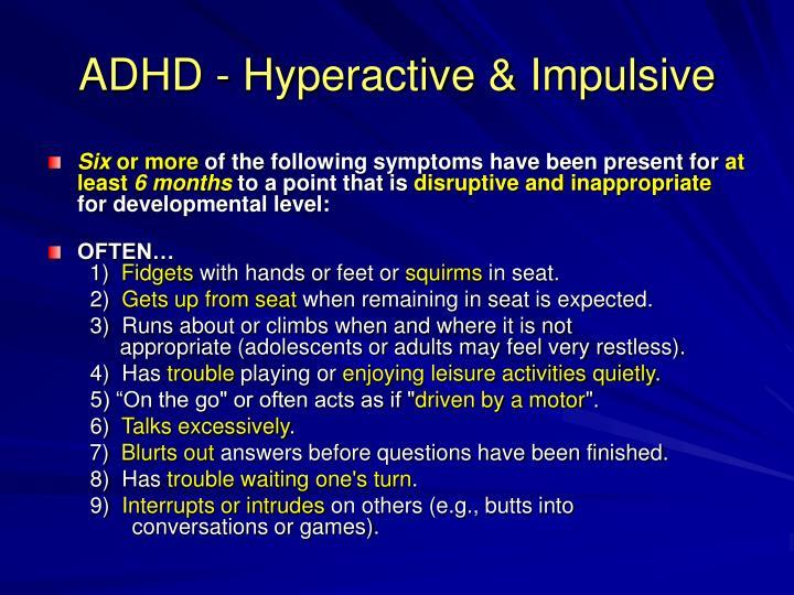 ADHD - Hyperactive & Impulsive