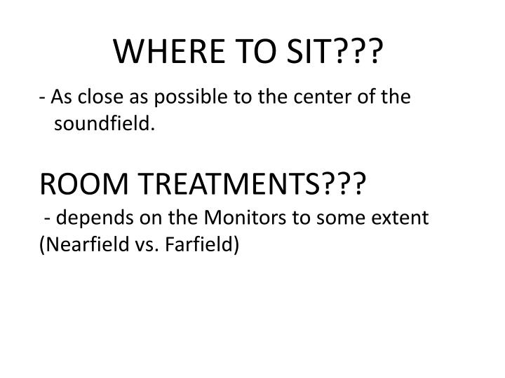 WHERE TO SIT???