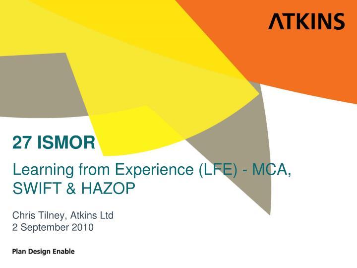 Learning from Experience (LFE) - MCA, SWIFT & HAZOP