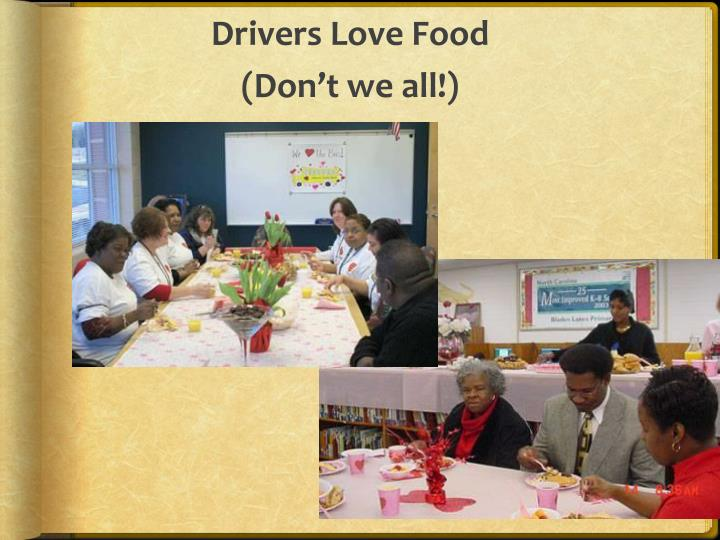 Drivers Love Food