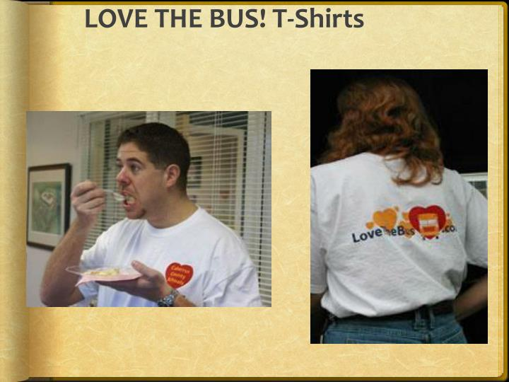LOVE THE BUS! T-Shirts
