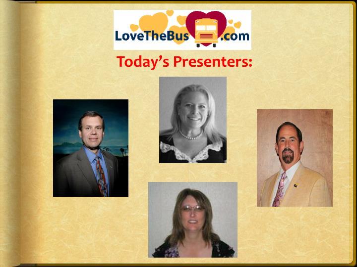 Today's Presenters: