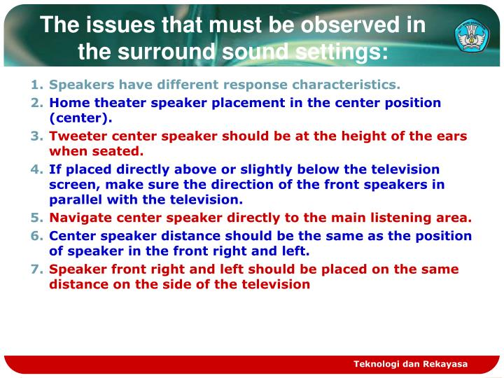 The issues that must be observed in the surround sound settings: