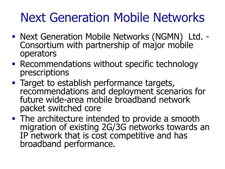 Next Generation Mobile Networks
