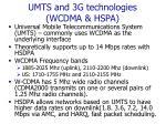 umts and 3g technologies wcdma hspa