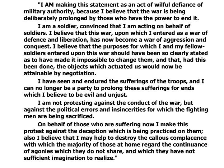 """""""I AM making this statement as an act of wilful defiance of military authority, because I believe that the war is being deliberately prolonged by those who have the power to end it."""