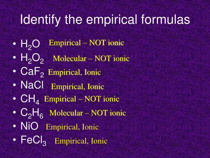 Identify the empirical formulas