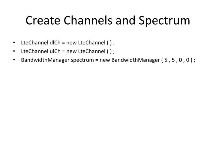 Create Channels and Spectrum