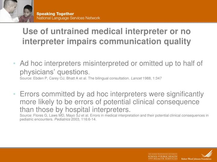 Use of untrained medical interpreter or no interpreter impairs communication quality