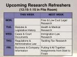 upcoming research refreshers 12 15 1 15 in fite room
