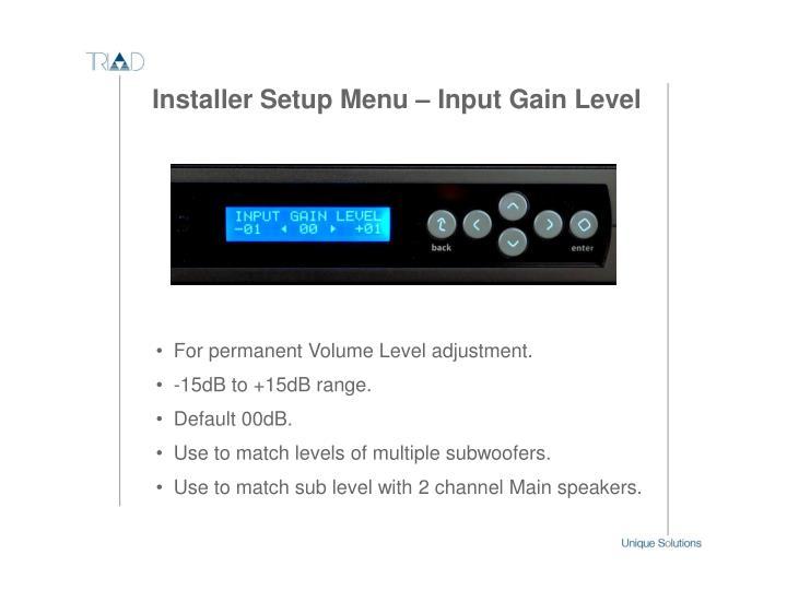 Installer Setup Menu – Input Gain Level