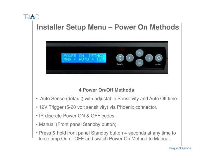 Installer Setup Menu – Power On Methods