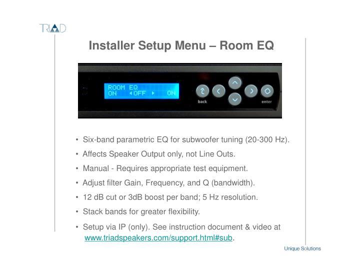 Installer Setup Menu – Room EQ