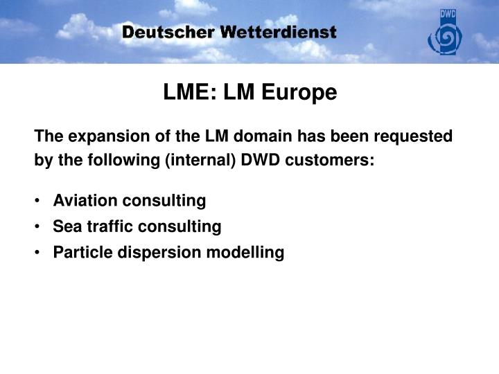 The expansion of the lm domain has been requested by the following internal dwd customers